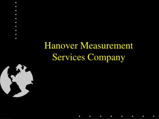 Hanover Measurement  Services Company