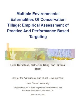 Luba Kurkalova, Catherine Kling, and  Jinhua Zhao Center for Agricultural and Rural Development
