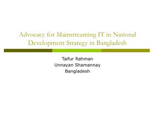 Advocacy for Mainstreaming IT in National Development Strategy in Bangladesh