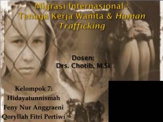 Migrasi Internasional  :  Tenaga Kerja Wanita  &  Human Trafficking