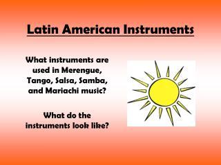 Latin American Instruments