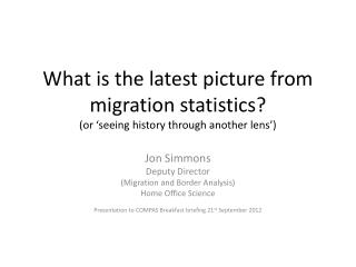 What is the latest picture from migration statistics?  (or 'seeing history through another lens')