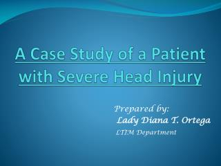 A Case Study of a Patient with Severe Head Injury