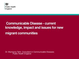 Communicable Disease - current knowledge, impact and issues for new migrant communities