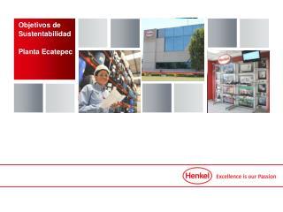 Objetivos de Sustentabilidad Planta Ecatepec