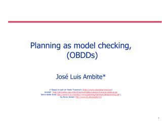 Planning as model checking,   OBDDs