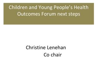 Children and Young People's Health Outcomes Forum next steps