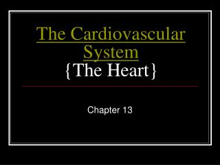 The Cardiovascular System {The Heart}