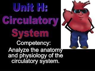Competency: Analyze the anatomy and physiology of the circulatory system.