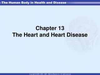 Chapter 13 The Heart and Heart Disease