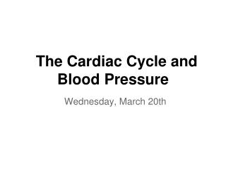 The Cardiac Cycle and Blood Pressure