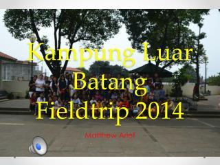 Kampung Luar Batang Fieldtrip 2014