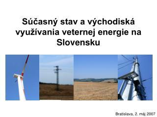 Súčasný stav a východiská využívania veternej energie na Slovensku