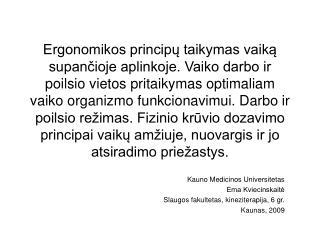 Kauno Medicinos Universitetas Ema Kviecinskaitė Slaugos fakultetas, kineziterapija, 6 gr.
