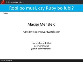 O Rubym słów kilka…