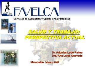 Dr. Adonías Lubo Palma Dra. Ana Luisa Quevedo
