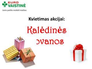 Kvietimas akcijai: Kal ėdinės dovanos