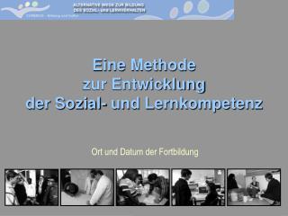 Eine Methode  zur Entwicklung der Sozial- und Lernkompetenz