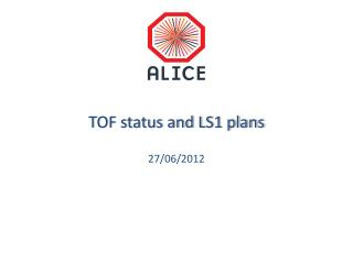 TOF status and LS1 plans