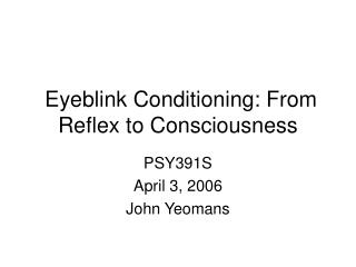Eyeblink Conditioning: From Reflex to Consciousness