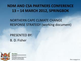 NDM AND CSA PARTNERS CONFERENCE 13 – 14 MARCH 2012, SPRINGBOK