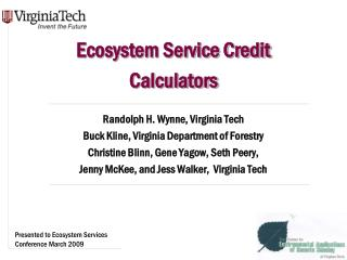 Ecosystem Service Credit  Calculators Randolph H. Wynne, Virginia Tech