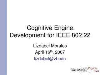Cognitive Engine Development for IEEE 802.22
