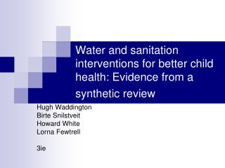 Water and sanitation interventions for better child health: Evidence from a synthetic review