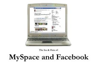 The Ins & Outs of: MySpace and Facebook