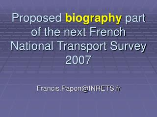 Proposed  biography  part of the next French National Transport Survey 2007