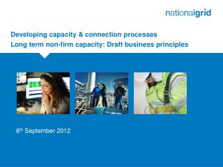 Developing capacity & connection processes Long term non-firm capacity: Draft business principles