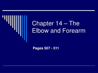 Chapter 14 – The Elbow and Forearm
