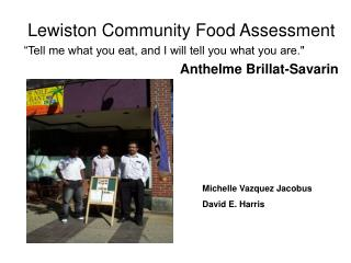 """Lewiston Community Food Assessment """"Tell me what you eat, and I will tell you what you are."""""""