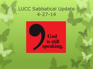LUCC Sabbatical Update 4-27-14