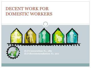 ILO Convention N o . 189 ILO Recommendation N o . 201