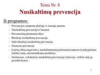 Tema Nr. 8 Nusikaltimų prevencija