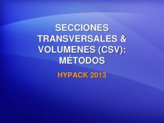 SECCIONES TRANSVERSALES & VOLUMENES (CSV): MÉTODOS