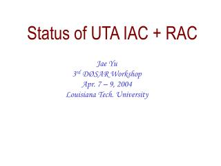 Status of UTA IAC + RAC