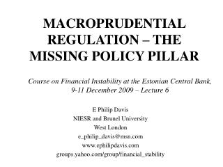 MACROPRUDENTIAL REGULATION – THE MISSING POLICY PILLAR