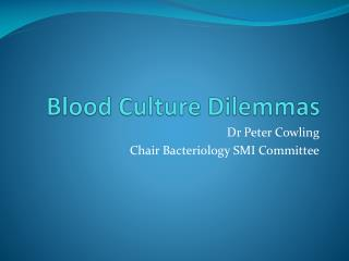 Blood Culture Dilemmas