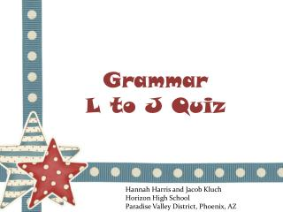 Grammar L to J Quiz