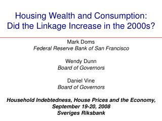 Housing Wealth and Consumption:   Did the Linkage Increase in the 2000s?