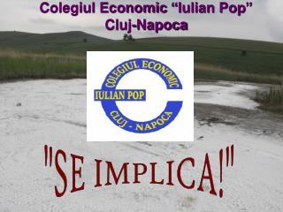 "Colegiul Economic ""Iulian Pop"" Cluj-Napoca"