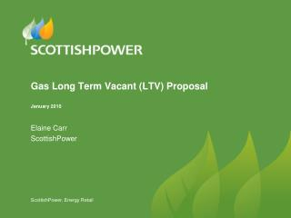 Gas Long Term Vacant (LTV) Proposal January 2010