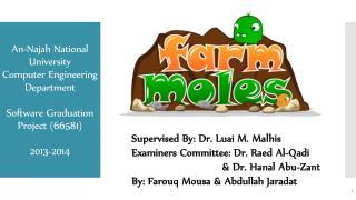 Supervised  By: Dr. Luai M.  Malhis Examiners Committee: Dr. Raed  Al-Qadi