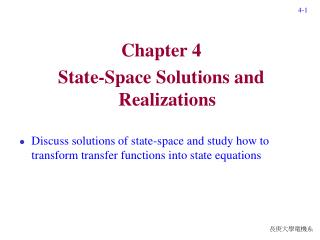 Chapter 4 State-Space Solutions and Realizations