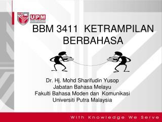BBM 3411  KETRAMPILAN BERBAHASA
