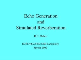 Echo Generation and Simulated Reverberation
