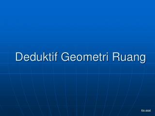 Deduktif Geometri Ruang
