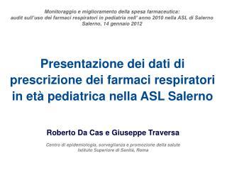 Roberto Da Cas e Giuseppe Traversa Centro di epidemiologia, sorveglianza e promozione della salute